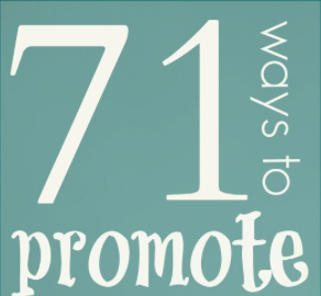 71 Ways to Promote your self published book