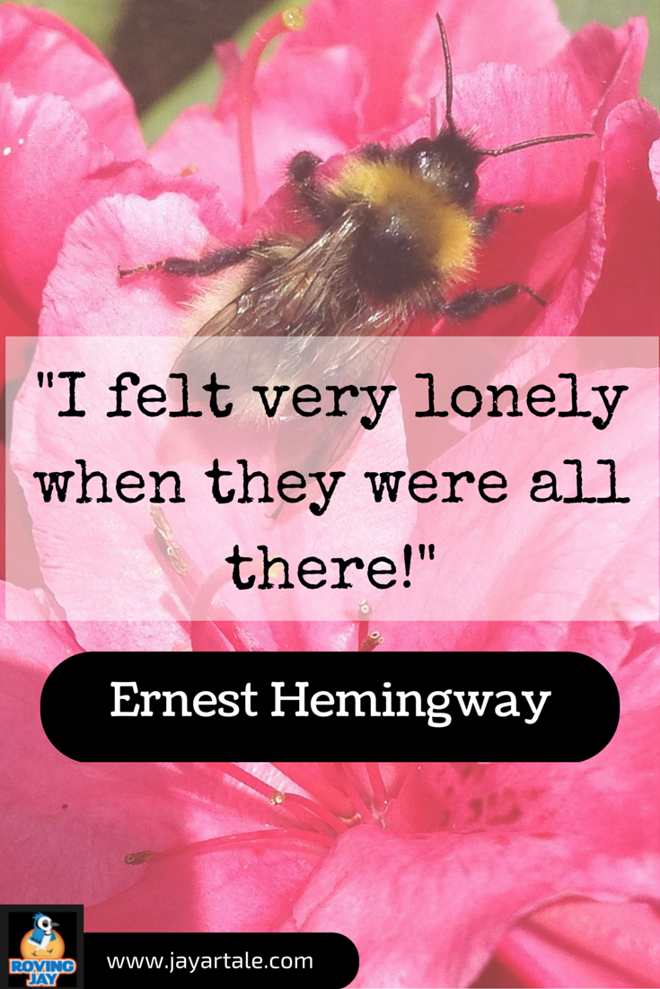 Ernest Hemingway Quote I felt very lonely Pin created by Jay Artale for Pinterest.
