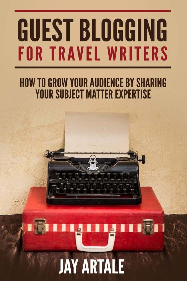 Guest Blogging for Travel Writers Jay Artale