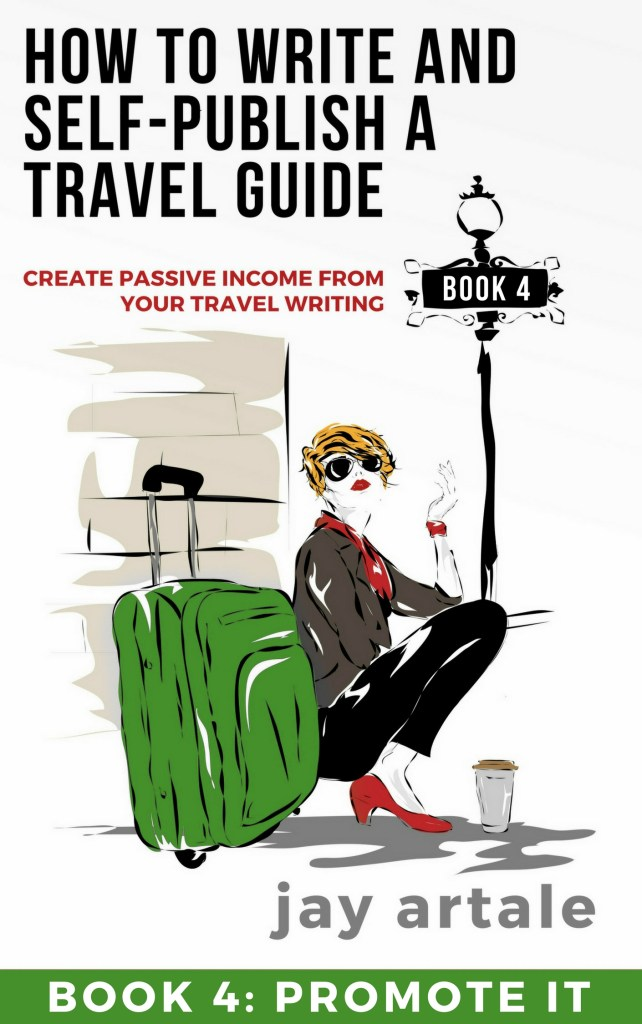 How to Write and SelfPublish A Travel Guide Jay Artale