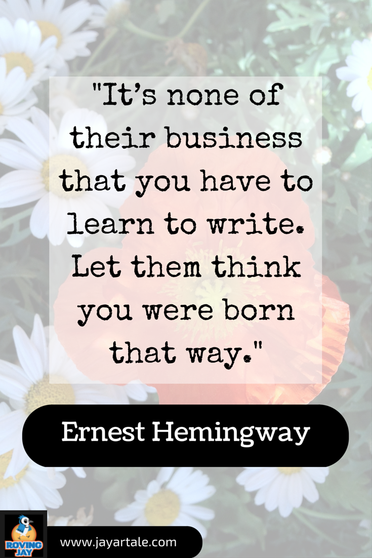 Ernest Hemingway Quote Born that way Pin created by Jay Artale for Pinterest