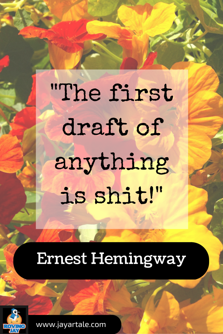 Ernest Hemingway Quote The first draft of anything is Shit. Pin by Jay Artale