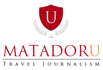 MatadorU Travel Journalism