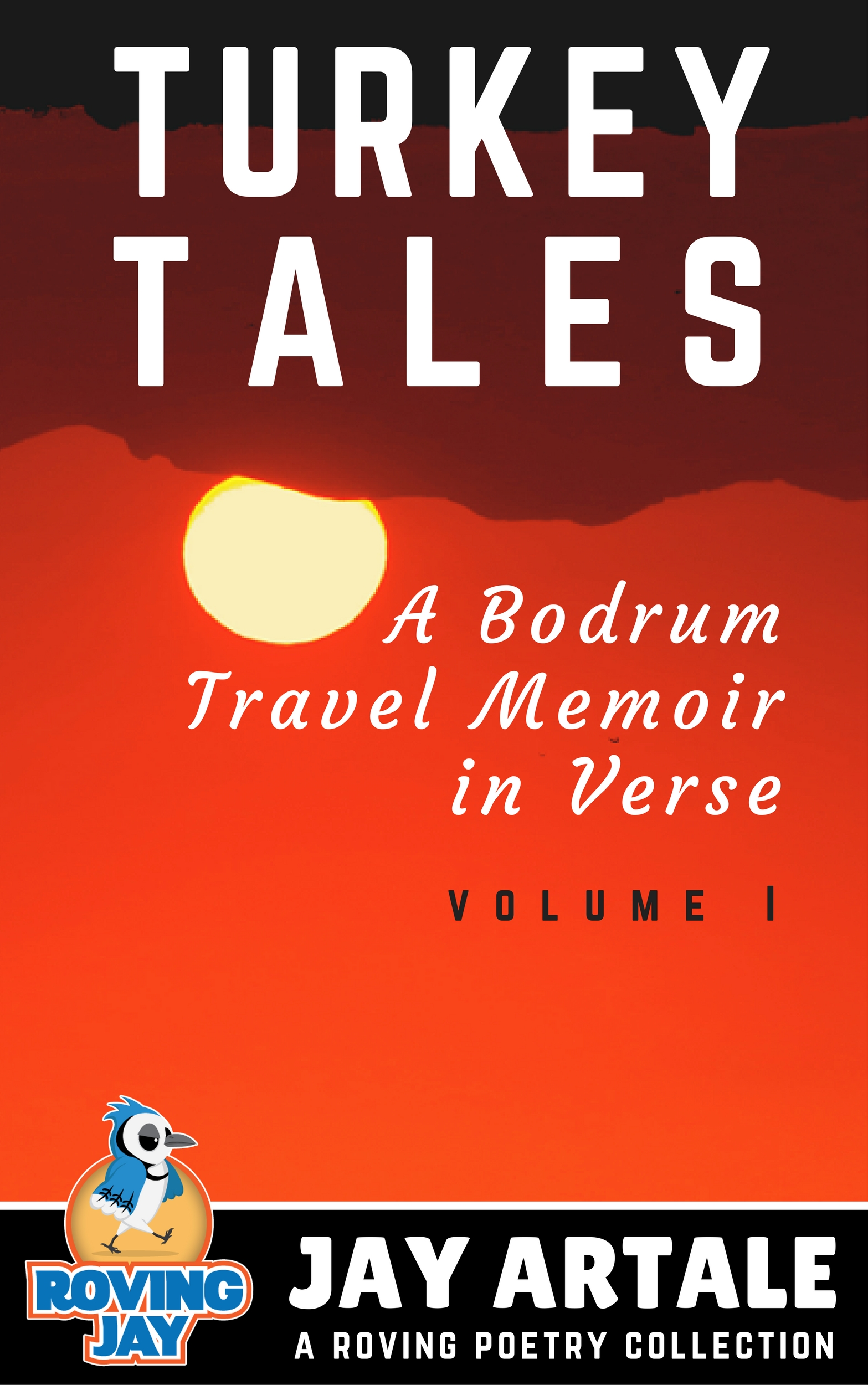 Turkey Tales A Bodrum Travel Memoir in Verse Volume 1