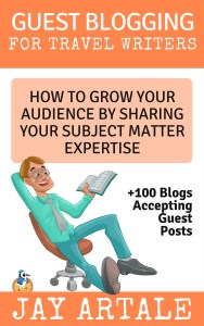 Guest Blogging for Travel Writers: